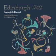 Edinburgh 1742: Barsanti & Handel