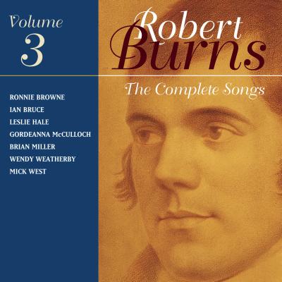 The Complete Songs Of Robert Burns Volume 3