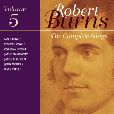 The Complete Songs Of Robert Burns Volume 5