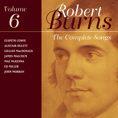 The Complete Songs Of Robert Burns Volume 6