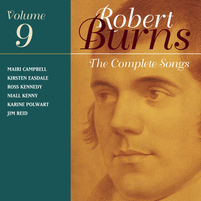 The Complete Songs Of Robert Burns Volume 9