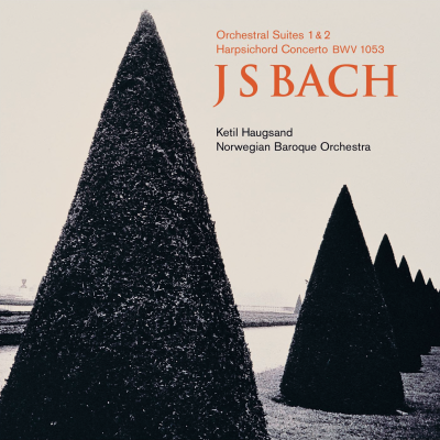 J.S. Bach: Orchestral Suites and Harpsichord Concerto