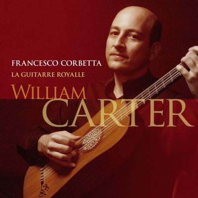La Guitarre Royalle: The Music of Francesco Corbetta