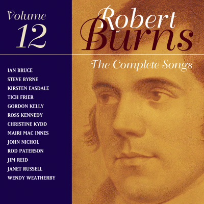 The Complete Songs of Robert Burns Volume 12