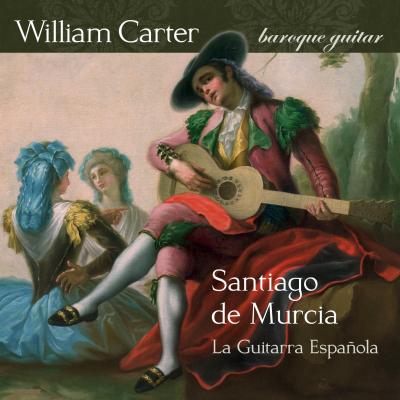 La Guitarra Española: The Music of Santiago de Murcia