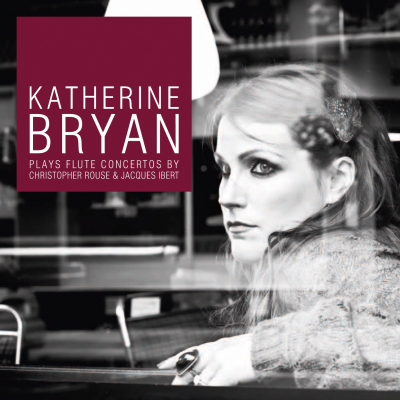 Katherine Bryan plays Flute Concertos by Christopher Rouse & Jacques Ibert