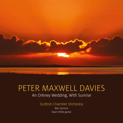 Maxwell Davies: An Orkney Wedding, With Sunrise