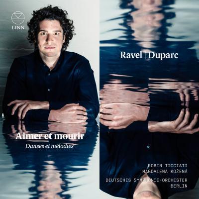 Ravel & Duparc: Aimer et mourir – Danses et melodies