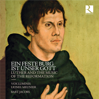 Ein feste Burg ist unser Gott: Luther and the Music of the Reformation